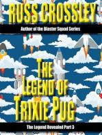 The Legend of Trixie Pug Part 3