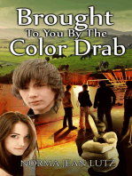 Brought To You By The Color Drab