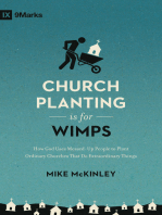Church Planting Is for Wimps (Redesign): How God Uses Messed-Up People to Plant Ordinary Churches That Do Extraordinary Things