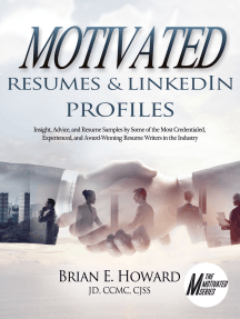 Motivated Resumes & LinkedIn Profiles: Insight, Advice, and Resume Samples Provided by Some of the Most Credentialed, Experienced, and Award-Winning Resume Writers in the Industry