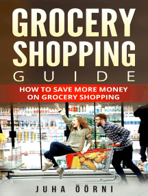 Grocery Shopping Guide: How to Save More Money on Grocery Shopping