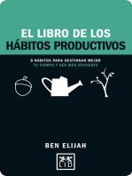 EL LIBRO DE LOS HÁBITOS PRODUCTIVOS: 8 hábitos para gestionar mejor tu tiempo y ser mas eficientes
