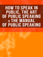 How to Speak In Public, The Art of Public Speaking & The Manual of Public Speaking