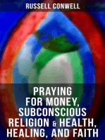 Praying for Money, Subconscious Religion & Health, Healing, and Faith