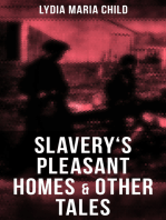 Slavery's Pleasant Homes & Other Tales