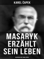 Masaryk erzählt sein Leben (Gespräche mit Karel Čapek)