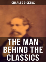 Charles Dickens - The Man Behind the Classics
