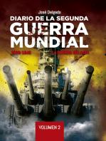Diario de la Segunda Guerra Mundial. Volumen 2