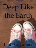 Deep Like the Earth
