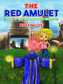 The Red Amulet, Book 1: The Crystalline Kingdom