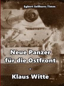 Neue Panzer für die Ostfront Klaus Witte