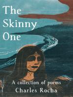 The Skinny One