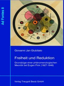 Freiheit und Reduktion: Grundzüge einer phänomenologischen Meontik bei Eugen Fink (1927-1946)