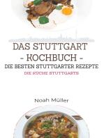 Das Stuttgart Kochbuch - Die besten Stuttgarter Rezepte