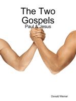 The Two Gospels - Paul & Jesus