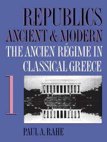 Republics Ancient and Modern, Volume I: The Ancien Régime in Classical Greece