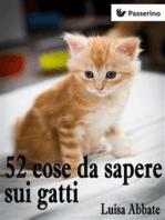 52 cose da sapere sui gatti