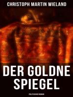 Der goldne Spiegel (Politischer Roman)