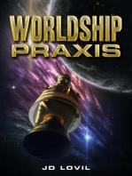 Worldship Praxis