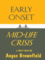 Sudden Onset Mid-Life Crisis