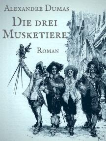 Die drei Musketiere: Vollständige illustrierte Ausgabe