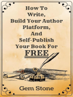 How To Write, Build Your Author Platform, And Self-Publish Your Book For Free