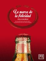 La marca de la felicidad: Un recorrido por los 60 años de la comunicación de Coca-Cola en España