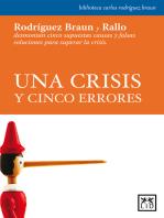 Una crisis y cinco errores: Rodríguez Braun y Rallo desmontan cinco supuestas causas y falsas soluciones para superar la crisis.