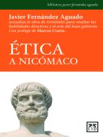Ética a Nicómaco: Javier Fernández Aguado actualiza la obra de Aristóteles para resaltar las habilidades directivas y el arte del buen gobierno.