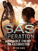 Invisible Enemy in Kazakhstan (SAS Operation)