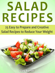 Salad Recipes: 25 Easy to Prepare and Creative Salad Recipes to Reduce Your Weight