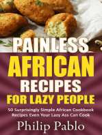 Painless African Recipes For Lazy People 50 Surprisingly Simple African Cookbook Recipes Even Your Lazy Ass Can Cook