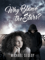 Why Blame the Stars?