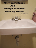 Mr. T Can't Dance and George Saunders Stole My Stories
