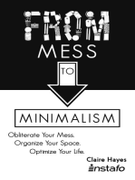 From Mess to Minimalism