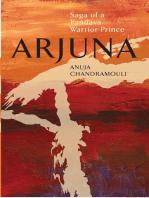 Arjuna Saga Of A Pandava Warrior-Prince