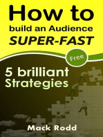 How To Build An Audience Super-Fast 5 Brilliant Strategies