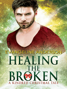 Healing the Broken: A Brides of the Kindred Christmas Novel
