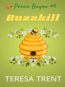 Buzzkill: Pecan Bayou, #4