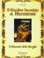 Il Giardino Incantato di Hermione: Il Manuale delle Streghe