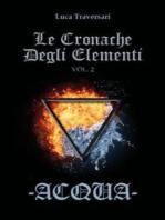 Acqua - Le Cronache Degli Elementi - Volume 2