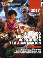 EL ESTADO MUNDIAL DE LA AGRICULTURA Y LA ALIMENTACION 2017. Aprovechar los sistemas alimentarios para lograr una transformación rural inclusive