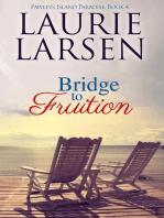 Bridge to Fruition