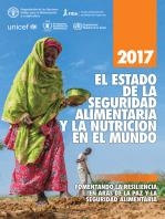 El estado de la seguridad alimentaria y la nutrición en el mundo 2017. Fomentando la resiliencia en aras de la paz y la seguridad alimentaria