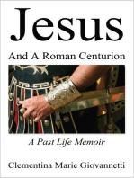 Jesus And A Roman Centurion