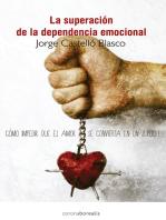 La superación de la dependencia emocional
