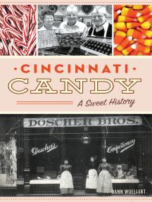 Cincinnati Candy: A Sweet History