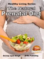 The Natural Prenatal Diet