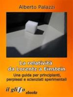 La relatività da Lorentz a Einstein.