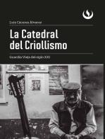 La Catedral del Criollismo: Guardia Vieja del siglo XXI